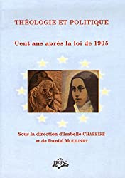 Théologie et politique : Cent ans après la loi de 1905
