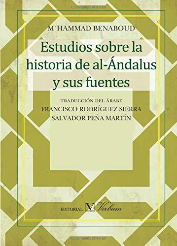 Estudios sobre la historia de al-Ándalus y sus fuentes (Serie Letras Árabes)
