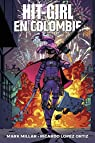 Hit Girl T1: Hit Girl en Colombie par Millar