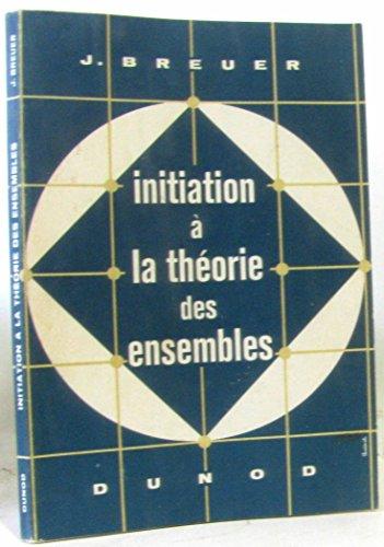 Broché - Initiation à la théorie des ensembles par J. Breuer