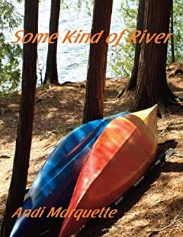 Some Kind of River by [Marquette, Andi]
