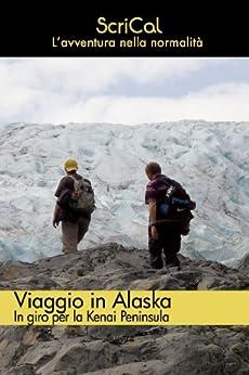 Viaggio in Alaska di [Venturati, Gabriella Mazzon, Roberto Venturati]