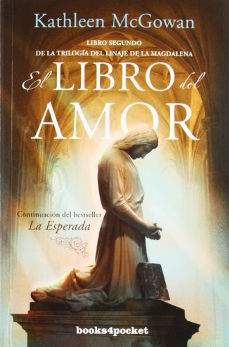 El Libro del Amor (Books4pocket Narrativa) por Kathleen McGowan