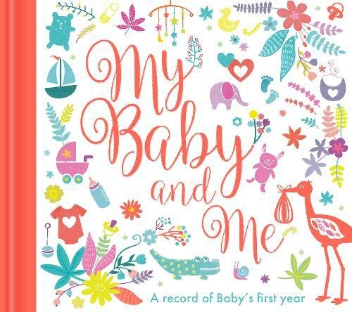 My Baby and Me: A Baby Record Book