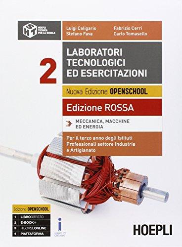 Laboratori tecnologici ed esercitazioni. Ediz. rossa. Con e-book. Con espansione online. Per gli Ist. professionali per l'industria e l'artigianato: 2