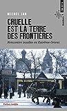 Cruelle est la terre des frontières - Rencontre insolite en Extrême-Orient - Points - 12/06/2014