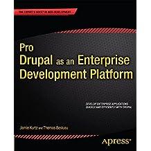 Pro Drupal as an Enterprise Development Platform (Expert's Voice in Web Development)