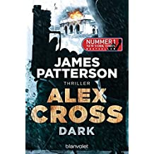 Dark - Alex Cross 18: Thriller