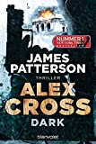 Dark - Alex Cross 18: Thriller von James Patterson