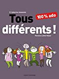 Tous différents ! 100 % ado (100% Ado) (French Edition)