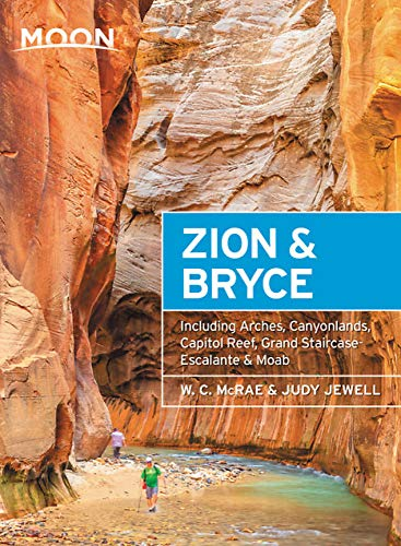 Moon Zion & Bryce: With Arches, Canyonlands, Capitol Reef, Grand Staircase-Escalante & Moab (Travel Guide) -