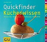 Quickfinder Küchenwissen: Warenkunde - Küchenpraxis - Grundrezepte - Pannenhilfe