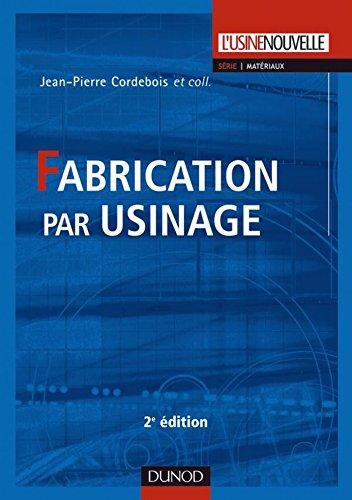 Fabrication par usinage - 2me dition (Mcanique et matriaux)