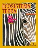 Ecosistema terra. Scienze biologiche. Volume unico. Per le Scuole superiori