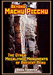Beyond Machu Picchu: The Other Megalithic Monuments Of Ancient Peru