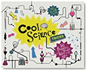 Cool Science Tricks: 50 Fantastic Feats for Kids of All Ages
