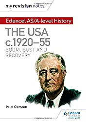 My Revision Notes: Edexcel AS/A-level History: The USA, c1920-55: boom, bust and recovery
