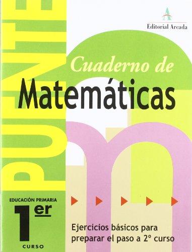 Cuaderno De Matemáticas. Puente 1er Curso Primaria. Ejercicios Básicos Para Preparar El Paso A 2º Curso - 9788478874491 por Vv.Aa.