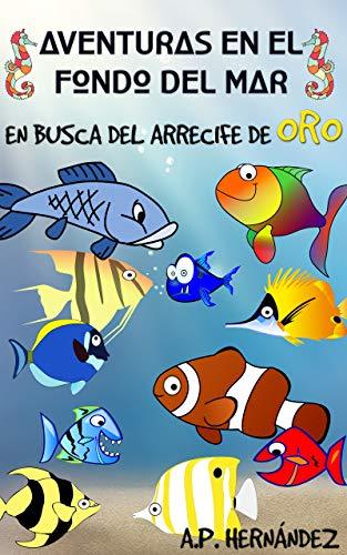 Aventuras en el fondo del mar. En busca del arrecife de oro: Un ...