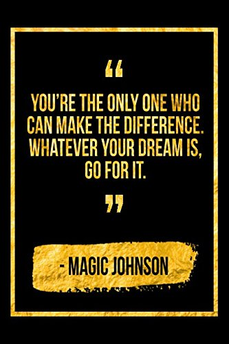 You're The Only One Who Can Make The Difference. Whatever Your Dream Is, Go For It: Black Magic Johnson Quote Designer Notebook por Perfect Papers