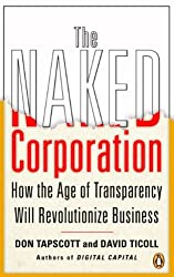 Naked Corporation : How the Age of Transparency Will Revolutionize Business