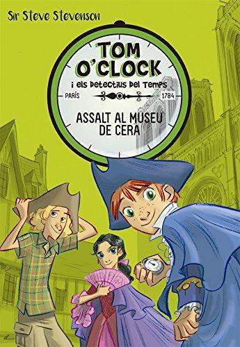 Tom O'Clock 1. Assalt al museu de cera por Sir Steve Stevenson