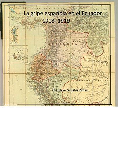 La gripe Española en el Ecuador 1918-1919 por Christian Grijalva