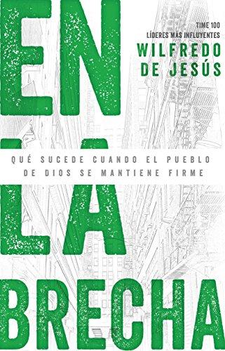 En la brecha: Qué sucede cuando el pueblo de Dios se mantiene firme (Spanish Edition) (En La Brecha)