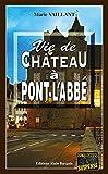 Vie de château à Pont-l'Abbé: Un thriller au Pays Bigouden (Enquêtes & Suspense) (French Edition)