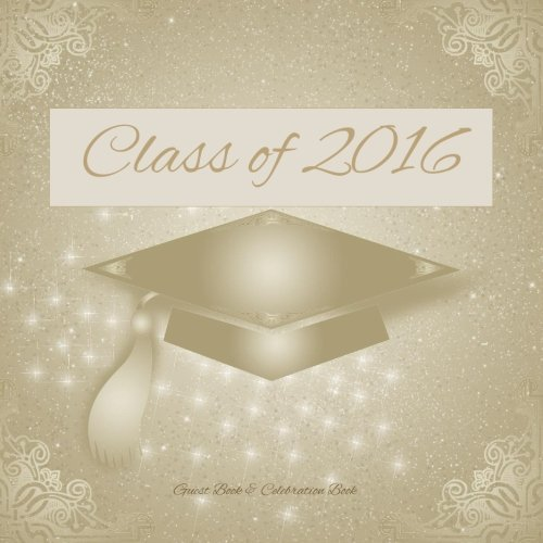 Class of 2016: 200 Page Guest Book; Graduation Guest Book in al; Graduation Party Supplies in Ki; Graduation Party Supplies in al; Graduation Party ... Decorations in al; Class of 2016 Gifts in al by Class of 2016 Memory Book (2016-03-20)