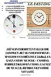 JEÛNE INTERMITTENT: LE GUIDE COMPLET: JEÛNE INTERMITTENT : MAIGRIR SANS RÉGIME (-5...
