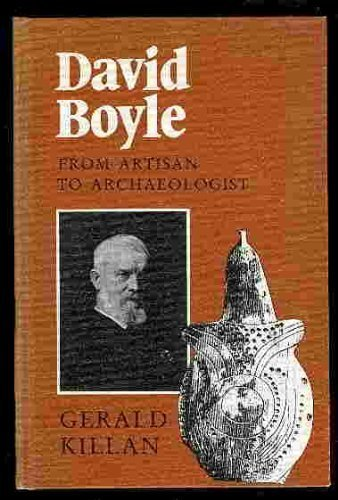 David Boyle: From Artisan to Archaeologist by Gerald Killan (1983-08-01)