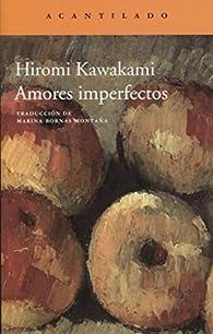 Amores imperfectos par Hiromi Kawakami