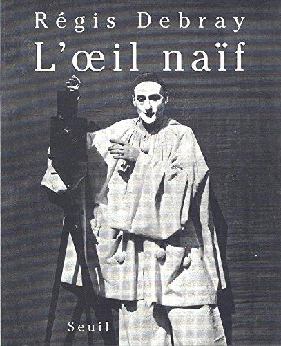 Loeil naïf par Régis Debray