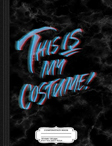 This is My Halloween Costume Anaglyph 3D Composition Notebook: College Ruled 9¾ x 7½ 100 Sheets 200 Pages For Writing