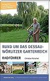 Rund um das Dessau-Wörlitzer Gartenreich: Radführer