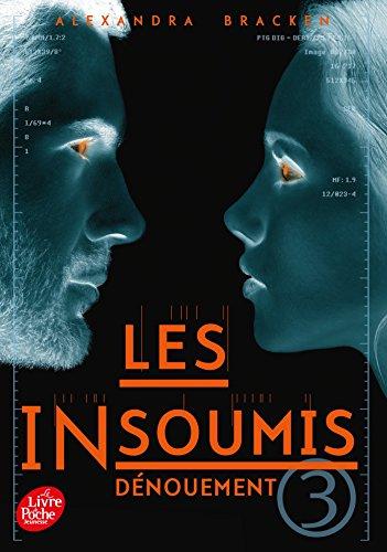 Les insoumis ( Darkest Minds ) - Tome 3: Dénouement