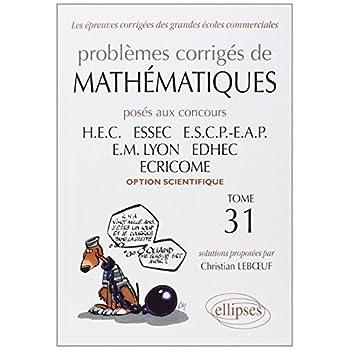 Problèmes de Mathématiques Posés aux Concours Hec 2010-2011 Option Scientifique Tome 31