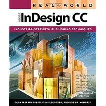 Real World Adobe InDesign CC by Olav Martin Kvern (2013-08-03)
