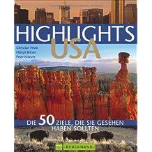 Highlights USA: 50 Ziele, die Sie gesehen haben sollten