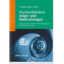 Psychoedukation bei Angst-und Panikstörungen: Manual zur Leitung von Patienten- und Angehörigengruppen