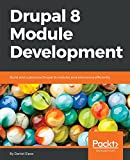 Drupal 8 Module Development: Build and customize Drupal 8 modules and extensions efficiently (English Edition)
