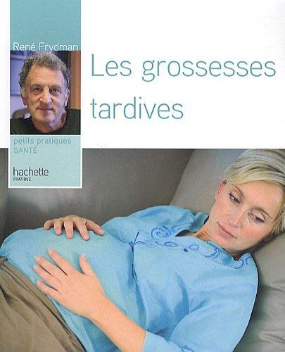 Les grossesses tardives