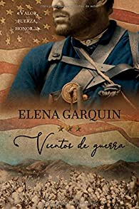 VIENTOS DE GUERRA par Elena Garquin
