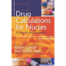 Drug Calculations 2nd Edition: A Step-by-Step Approach (Arnold Publication)