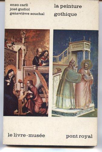 Le peinture gothique - le livre-muse - editions du pont royal del duca - laffont 1964