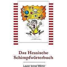 Das Hessische Schimpfwörterbuch: Lauter beese Wörter