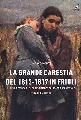 La carestia del 1813-1817 in Friuli. L'ultima grande crisi di sussistenza del mondo occidentale