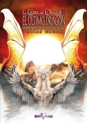 La Tierra del Dragón: El Último Dragón: 2 (Transverasl) por David Mateo Escudero