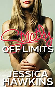 Strictly Off Limits: A Forbidden Romance Novella by [Hawkins, Jessica]